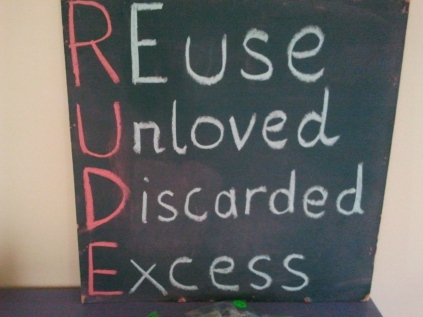 RUDE [reusers of unloved discarded excess]
