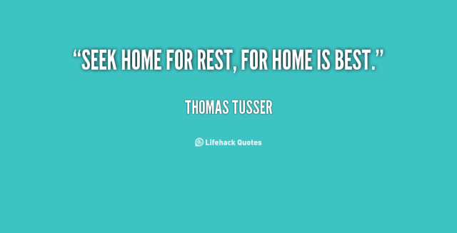 quote-Thomas-Tusser-seek-home-for-rest-for-home-is-113188.png